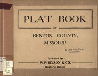 Plat Book of Benton County, Missouri.