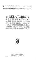 Relatorio apresentado ao exm. sr. Lauro Severiano Müller, ministro da industria, viação e obras publicas