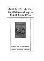 Amtlicher Bericht über die Weltausstellung in Saint Louis 1904