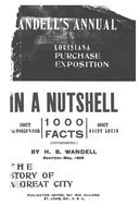 Wandell's annual. Louisiana Purchase Exposition in a nutshell. 1000 facts about the World's Fair, about Saint Louis. Rewritten May, 1903