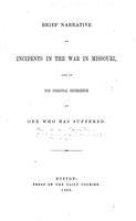 Brief narrative of incidents in the war in Missouri