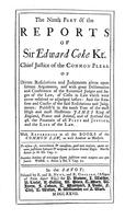 The Reports of Sir Edward Coke Kt. In English, Compleat in thirteen parts. 	The Ninth Part of the Reports of Sir Edward Coke Kt.