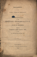 Proceedings of the First Annual Meeting of the Convention of the Baptist Denomination of the State of Mississippi