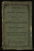 Minutes of the Sixteenth Anniversary of the Convention of the Baptist Denomination of the State of Mississippi