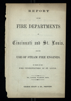 Report on the Fire Departments of Cincinnati and St. Louis and the Use of Steam Fire Engines