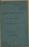The Denver Pacific Railway : its present position and future prospects.