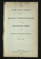 The Sixth Annual Report of the Board of Foreign Missions of the Presbyterian Church