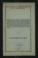 An Address to the Working Men of the City and County of St. Louis, 1857.