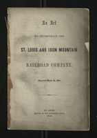 An Act to Incorporate the St. Louis And Iron Mountain Railroad Company