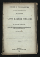 Report of the Committee to Examine Into and Report Upon the Condition of the Various Railroad Companies in the State of Missouri