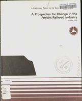 A prospectus for change in the freight railroad industry : a preliminary report / by the Secretary of Transportation.