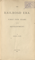 The Railroad Era: First Five Years of Its Development