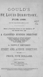 Gould's St. Louis Directory, for 1885. (For the Year Ending April 1st, 1886.)