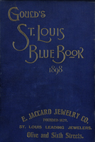 Gould's Blue Book, for the City of St. Louis. 1898. Vol. XVI. For the Year Ending November 20th, 1898