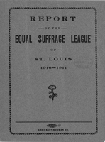 Report of the Equal Suffrage League of St. Louis 1910-1911