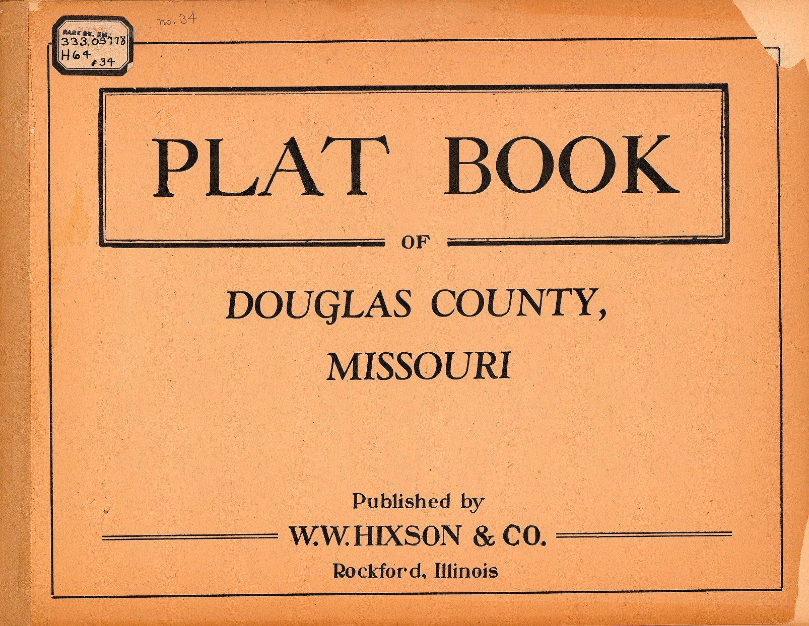 Plat Book of Douglas County, Missouri... Douglas County Parcel Map on