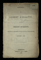 Letters of Albert Gallatin, on the Oregon Question