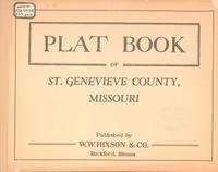 Plat Book of St. Genevieve County, Missouri