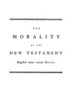 Morality of the New Testament digested under various heads