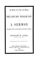 Sketch of the life and labours of the late Rev. William Jay