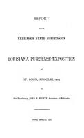 Report of the Nebraska State Commission to the Louisiana Purchase Exposition at St. Louis, Missouri, 1904