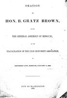 Oration by Hon. B. Gratz Brown before the General Assembly of Missouri at the inauguration of the Lyon Monument Association in Jefferson City, Missouri, January 11, 1866