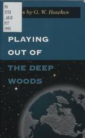 Playing out of the deep woods