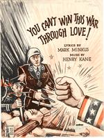 You can't win this war through love / music by Henry Kane ; lyric by Mark Minkus