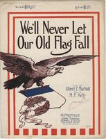 We'll never let our old flag fall