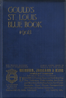 Gould's Blue Book, for the City of St. Louis. 1908.
