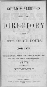 Gould & Aldrich's Annual Directory of the City of St. Louis, for 1872
