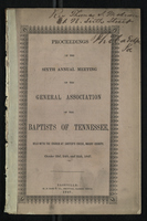 Proceedings of the Sixth Annual Meeting of the General Association of the Baptists of Tennessee