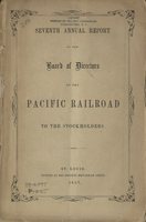 Seventh Annual Report of the Board of Directors of the Pacific Railroad to the Stockholders