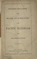 Seventeenth Annual Report of the Board of Directors of the Pacific Railroad