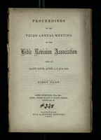 Proceedings of the Third Annual Meeting of the Bible Revision Assocation, Held At St. Louis, April 6, 7, & 9, 1855.