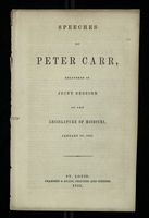 Speeches of Peter Carr, Delivered in Joint Session of the Legislature of Missouri, January 27, 1855.