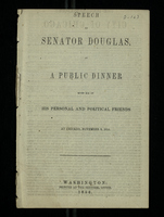 Speech of Senator Douglas at a Public Dinner Given Him by his Personal and Political Friends