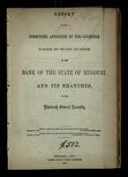 Report of the Committee Appointed By The Governor to Examine Into the State and Condition of The Bank of the State of Missouri