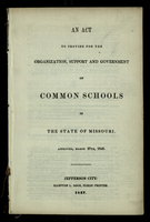 An Act to Provide for the Organization, Support, and Government of Common Schools in the State of Missouri
