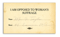 I am Opposed to Women's Suffrage; Mrs R. Taylor Card