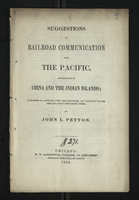 Suggestions on Railroad Communication With the Pacific, And the Trade of China And the Indian Islands