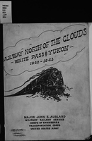 Railway North of the Clouds : White Pass & Yukon 1942-1943