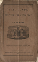 The Rail-Roads, History and Commerce of Chicago.