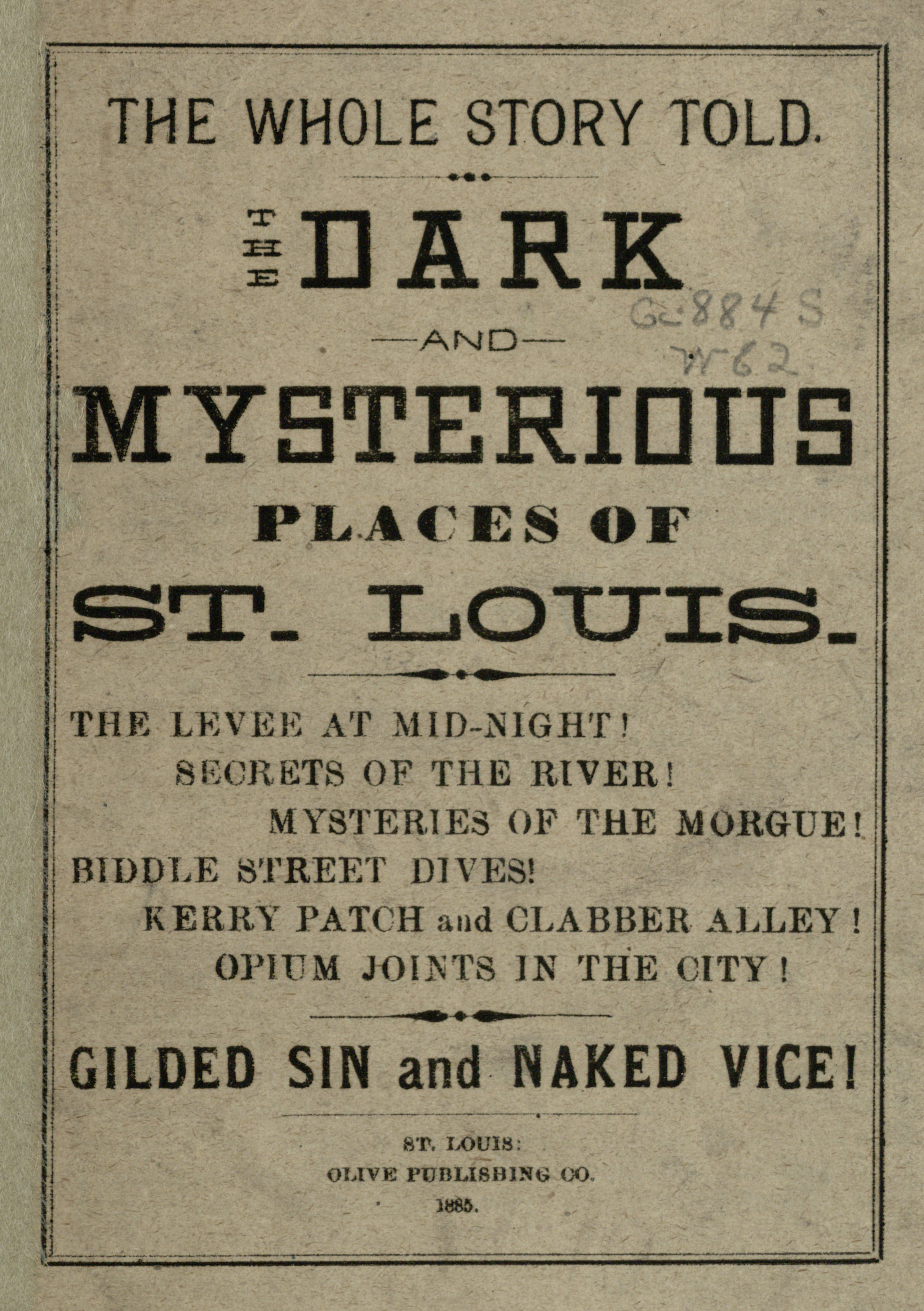 The Whole Story Told: The Dark and Mysterious Places of St. Louis
