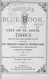 Gould's Blue Book, for the City of St. Louis. 1883. (For the Year Ending November 1st, 1883.)