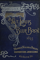 Gould's Blue Book, for the City of St. Louis. 1893. Vol. XI. For the Year Ending November 15th, 1893