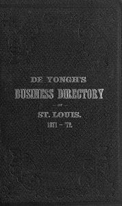 De Yongh's Business Directory of Saint Louis, 1871-72