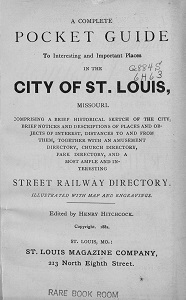 Complete Pocket Guide to Interesting and Important Places in the City of St. Louis, Missouri