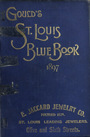 Gould's Blue Book, for the City of St. Louis. 1897. Vol. XV. For the Year Ending November 20th, 1897
