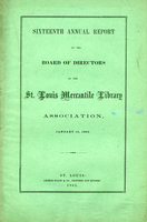 Sixteenth Annual Report of the Board of Directors of the St. Louis Mercantile Library Association